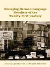 Emerging German-Language Novelists of the Twenty-First Century (eBook)