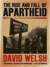 The Rise and Fall of Apartheid (eBook): From Racial Domination To Majority Rule