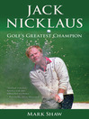 Jack Nicklaus (eBook): Golf's Greatest Champion