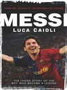 Messi : the inside story of a boy who became a legend