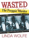 Wasted (eBook): The Preppie Murder
