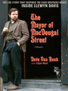The Mayor of MacDougal Street [2013 edition] (eBook): A Memoir