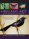 Origami Art (eBook): 15 Exquisite Folded Paper Designs from the Origamido Studio