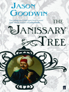 The Janissary Tree (eBook): Yashim the Eunuch Series, Book 1