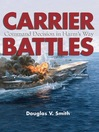 Carrier Battles (eBook): Command Decision in Harm's Way