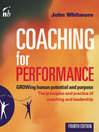 Coaching for Performance (eBook): GROWing Human Potential and Purpose: The Principles and Practice of Coaching and Leadership