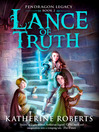 Lance of Truth (eBook): Pendragon Legacy Series, Book 2