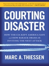 Courting Disaster (eBook): How the CIA Kept America Safe and How Barack Obama Is Inviting the Next Attack