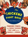 The Chickens Fight Back (eBook): Pandemic Panics and Deadly Diseases that Jump From Animals to Humans