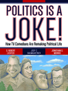Politics Is a Joke! (eBook): How TV Comedians Are Remaking Political Life