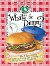 What's For Dinner? Cookbook (eBook): Fix-it-fast recipes plus quick-as-a-wink tips for making everyday dinners delightful!