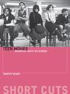 Teen Movies (eBook): American Youth on Screen