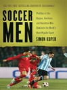 Soccer Men (eBook): Profiles of the Rogues, Geniuses, and Neurotics Who Dominate the World's Most Popular Sport