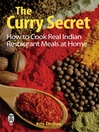 The Curry Secret (eBook): How to Cook Real Indian Restaurant Meals at Home