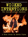 Wicked Intentions (eBook): The Sheila LaBarre Murders—A True Story