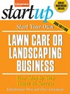 Start Your Own Lawncare and Landscaping Business (eBook)