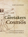 The Caretakers of the Cosmos (eBook): Living Responsibly in an Unfinished World