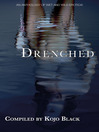 Drenched (eBook): 'An anthology of wet 'n' wild erotica