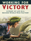 Working for Victory (eBook): A Diary of Life in a Second World War Factory