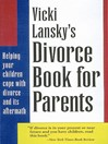 Vicki Lansky's Divorce Book for Parents (eBook): Helping Your Children Cope with Divorce and Its Aftermath