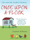 Once Upon a Flock (eBook): Life with My Soulful Chickens