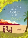 Drums on the Night Air (eBook): A Woman's Flight from Africa's Heart of Darkness