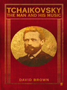 Tchaikovsky (eBook): The Man and His Music