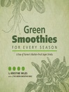 Green Smoothies for Every Season (eBook): A Year of Farmers Market–Fresh Super Drinks