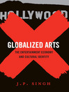 Globalized Arts (eBook): The Entertainment Economy and Cultural Identity