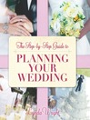 The Step by Step Guide to Planning Your Wedding (eBook)