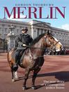 Merlin (eBook): The True Story of a Courageous Police Horse
