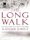The Long Walk (eBook): The True Story of a Trek to Freedom