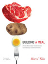 Building a Meal (eBook): From Molecular Gastronomy to Culinary Constructivism