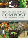 How to Make and Use Compost (eBook): The Ultimate Guide