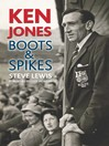 Ken Jones (eBook): Boots & Spikes