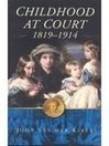 Childhood at Court, 1819-1914 (eBook)