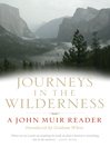 Journeys in the Wildnerness (eBook): A John Muir Reader