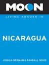 Moon Living Abroad in Nicaragua (eBook)