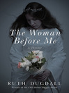 The Woman Before Me (eBook): A Thriller