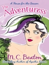 The Adventuress (eBook): A House for the Seasons Series, Book 5