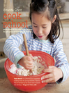 Cook School (eBook): More than 50 fun and easy recipes for your child at every age and stage