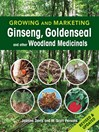 Growing and Marketing Ginseng, Goldenseal and other Woodland Medicinals (eBook)