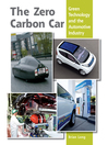 Zero Carbon Car (eBook): Green Technology and the Automotive Industry