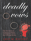 Deadly Vows (eBook): The True Story of a Zealous Preacher, A Polygamous Union and a Savage Murder
