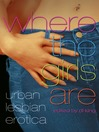 Where the Girls Are (eBook): Urban Lesbian Erotica