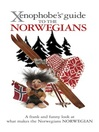 The Xenophobe's Guide to the Norwegians (eBook)