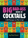 Big Bad-Ass Book of Cocktails (eBook): 1,500 Recipes to Mix It Up!