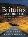 Britain's Last Frontier (eBook): A Journey Along the Highland Line