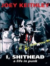 I, Shithead (eBook): A Life in Punk