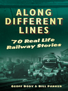 Along Different Lines (eBook): 70 Real Life Railway Stories